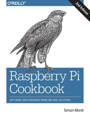 Raspberry Pi Cookbook 2e Simon Monk 9781491939109
