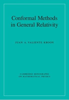 Conformal Methods in General Relativity Juan Valiente Kroon 9781107033894
