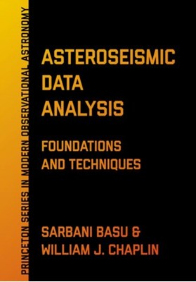 Asteroseismic Data Analysis Sarbani Basu, William J. Chaplin, William Chaplin 9780691162928