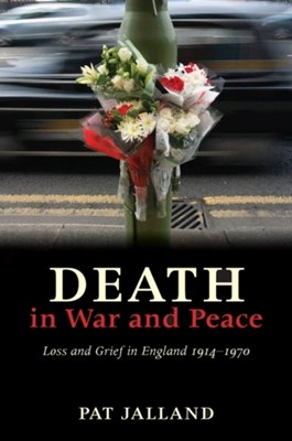 Death in War and Peace Pat (Professor of History Jalland 9780199265510