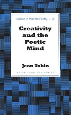 Creativity and the Poetic Mind Jean Tobin 9780820469447