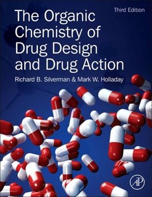 The Organic Chemistry of Drug Design and Drug Action Richard B. (Northwestern University Silverman, Mark W. (Ambit Biosciences Holladay 9780123820303