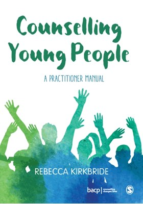 Counselling Young People Rebecca Kirkbride 9781473992122
