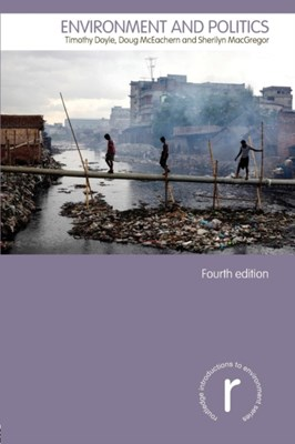 Environment and Politics Doug McEachern, Professor Timothy Doyle, Sherilyn MacGregor 9780415825535