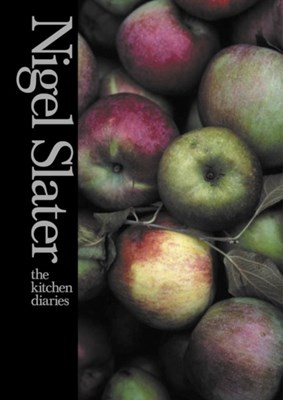 The Kitchen Diaries Nigel Slater 9780007199488