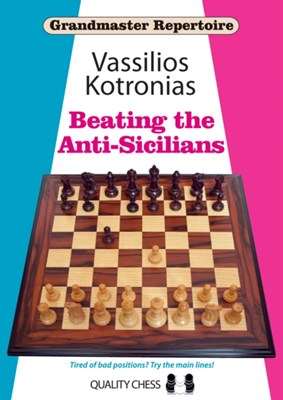 Beating the Anti-Sicilians Vassilios Kotronias 9781907982637