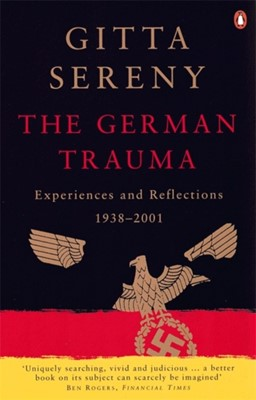 The German Trauma Gitta Sereny 9780140292633
