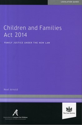 Children and Families Act 2014 Noel Arnold 9781907698996