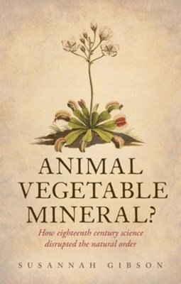 Animal, Vegetable, Mineral? Susannah (Affiliated scholar Gibson 9780198705130