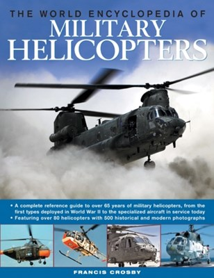 World Encyclopedia of Military Helicopters Francis Crosby 9780754823865