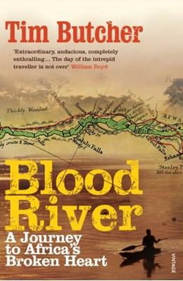 Blood River Tim Butcher 9780099494287