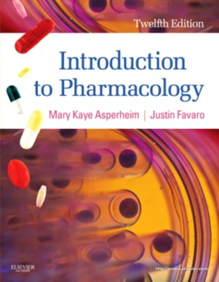 Introduction to Pharmacology Mary Kaye Asperheim-Favaro, Justin Favaro, Mary Kaye Asperheim Favaro 9781437717068