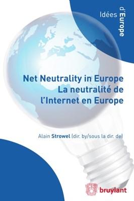 Net Neutrality in Europe - La neutralite de l'Internet en Europe  9782802739685
