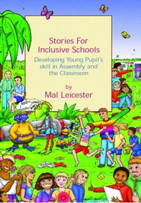 Stories for Inclusive Schools Mal Leicester, Gill Johnson 9780415311120