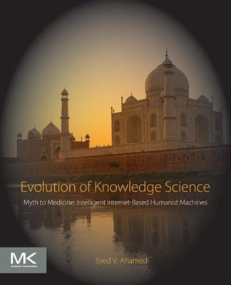Evolution of Knowledge Science Syed V. Ahamed 9780128054789