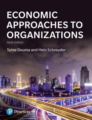 Economic Approaches to Organization Hein Schreuder, Sytse Douma 9781292128900