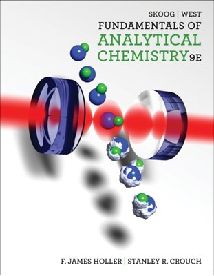 Fundamentals of Analytical Chemistry Donald West, Stanley Crouch, Douglas A. Skoog, F Holler, Douglas (Stanford University) Skoog, Donald (San Jose State University) West, F. (University of Kentucky) Holler, Stanley (Michigan State University) Crouch 9780495558286