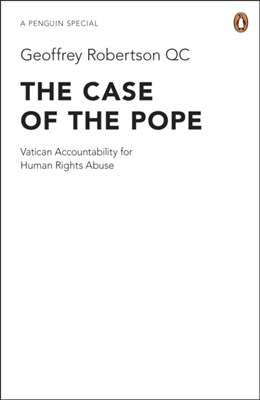 The Case of the Pope Geoffrey Robertson 9780241953846