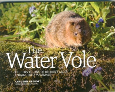 The Water Vole Christine Gregory 9781910240540