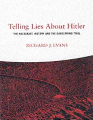 Telling Lies About Hitler Richard Evans 9781859844175