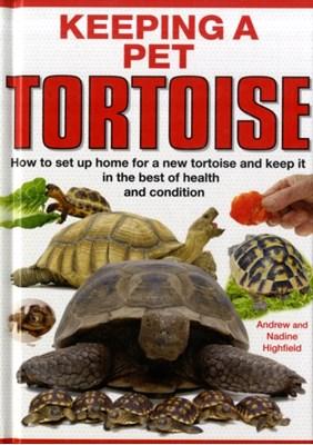 Keeping a Pet Tortoise Nadine Highfield, A.C. Highfield 9781842862131