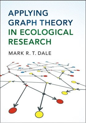 Applying Graph Theory in Ecological Research Mark R. T. Dale 9781107460973