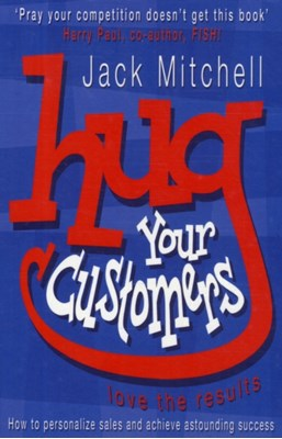 Hug Your Customers Jack Mitchell 9780141015224