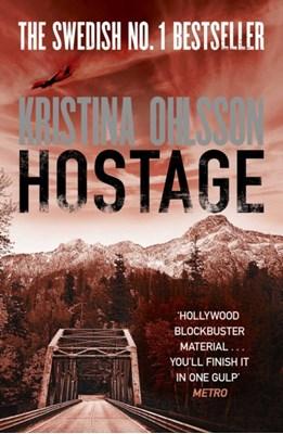 Hostage Kristina Ohlsson 9781471115202
