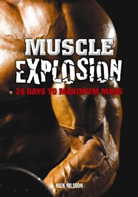 Muscle Explosion Nick Nilsson 9780972410298