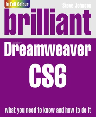 Brilliant Dreamweaver CS6 Steve Johnson 9780273773399