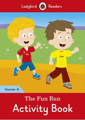 The Fun Run Activity Book - Ladybird Readers Starter Level A  9780241283349