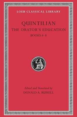 The Orator's Education, Volume III: Books 6-8 Quintilian 9780674995932