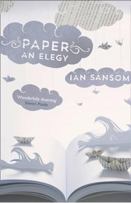 Paper: An Elegy Ian Sansom 9780007480272