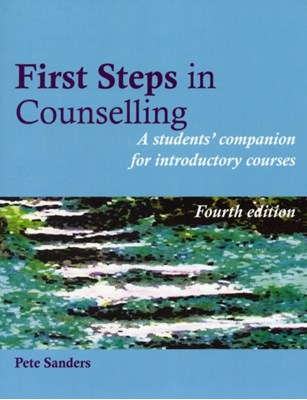 First Steps in Counselling Pete Sanders 9781906254414