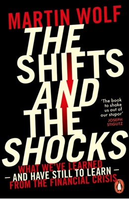The Shifts and the Shocks Martin Wolf 9780718197964