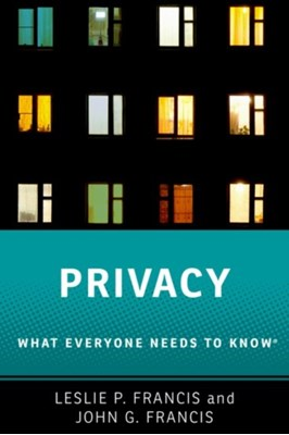 Privacy John G. (Professor of Political Science Francis, Leslie P. (Distinguished Alfred C. Emery Professor of Law and Distinguished Professor of Philosophy Francis 9780190612252