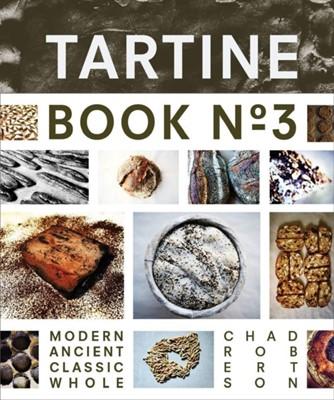 Tartine Book No. 3 Chad Robertson 9781452114309