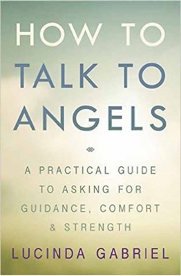 How to Talk to Angels Lucinda Gabriel 9780738750484