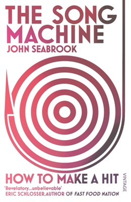 The Song Machine John Seabrook 9780099590453