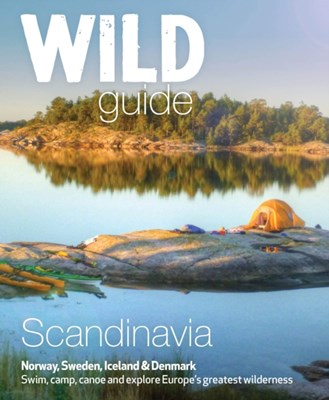 Wild Guide Scandinavia (Norway, Sweden, Iceland and Denmark) Ben Love 9781910636053