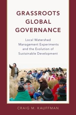 Grassroots Global Governance Craig M. (University of Oregon) Kauffman 9780190625733