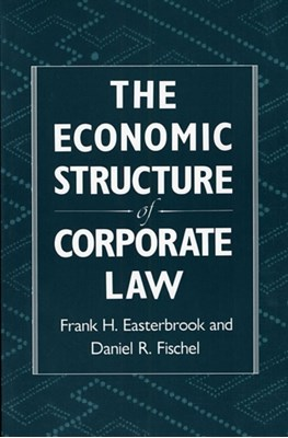 The Economic Structure of Corporate Law Frank H. Easterbrook, Daniel R. Fischel 9780674235397
