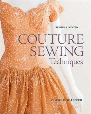 Couture Sewing Techniques Claire B. Shaeffer 9781600853357