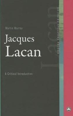 Jacques Lacan Martin Murray 9780745315904