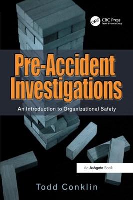 Pre-Accident Investigations Todd Conklin 9781409447825