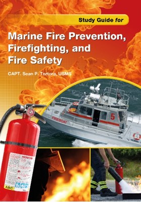 Study Guide for Marine Fire Prevention, Firefighting, and Safety Sean P. Tortora 9780870336355