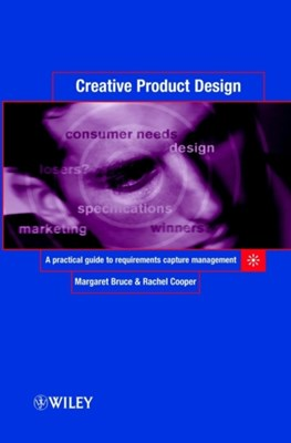 Creative Product Design Rachel Cooper, Margaret Bruce 9780471987208