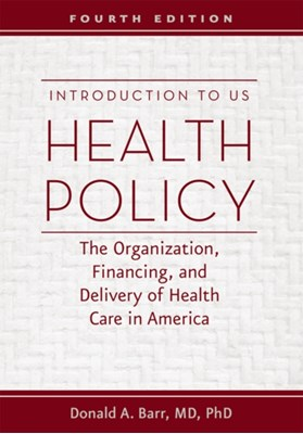 Introduction to US Health Policy Donald A. Barr 9781421420714