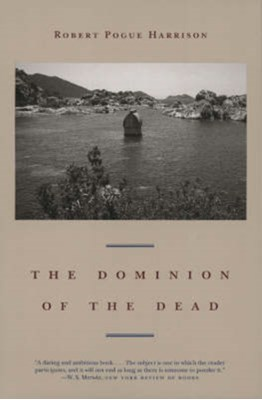 The Dominion of the Dead Robert Pogue Harrison 9780226317939