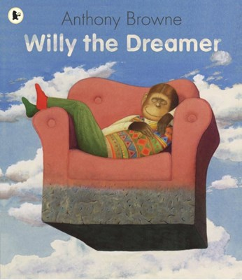 Willy the Dreamer Anthony Browne 9781406313574